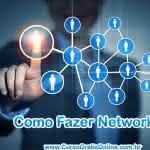 Como Fazer Networking? Dicas e a Importância do Networking