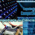 Engenharia da Computação ou Ciência da Computação