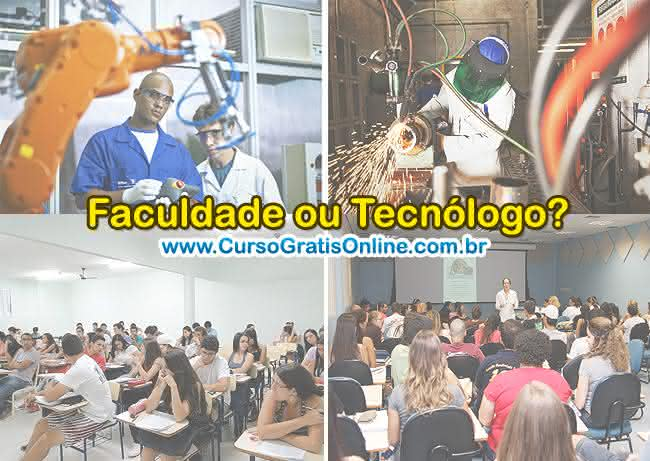 tecnólogo ou faculdade