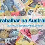 Dicas para Trabalhar na Austrália: Visto, Empregos, Salários