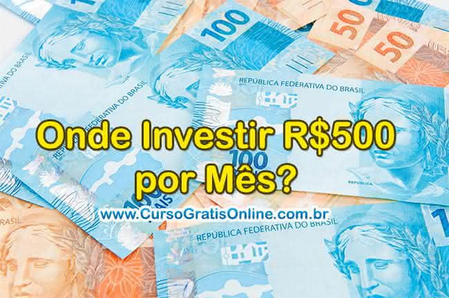 investir 500 reais