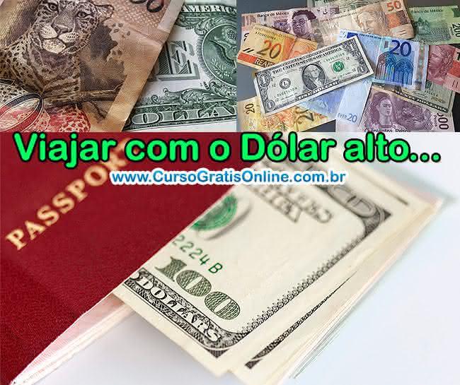 como viajar com dólar alto