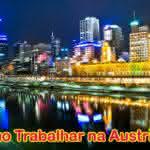 Como Trabalhar na Austrália – Dicas, Visto e Informações
