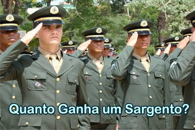 Quanto Ganha um Sargento do Exército - Salário
